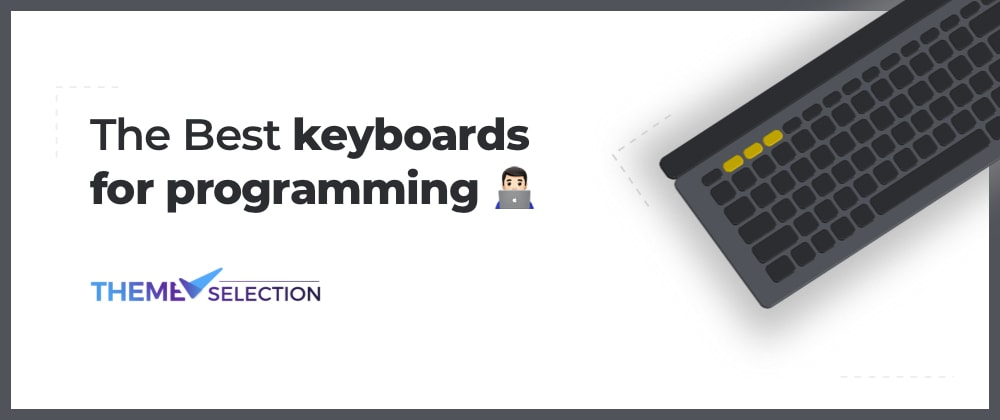 Cover image for The Best Keyboards For Programming👨💻 in 2021✨