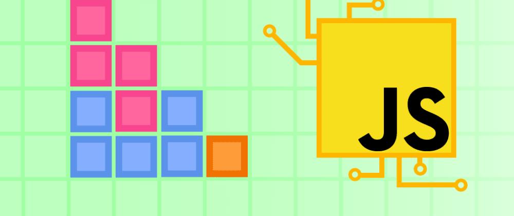 Cover image for JavaScript Tutorial: Build Tetris with modern JavaScript