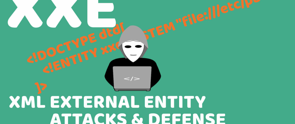 Cover image for XXE (XML External Entity) Attack & Prevention