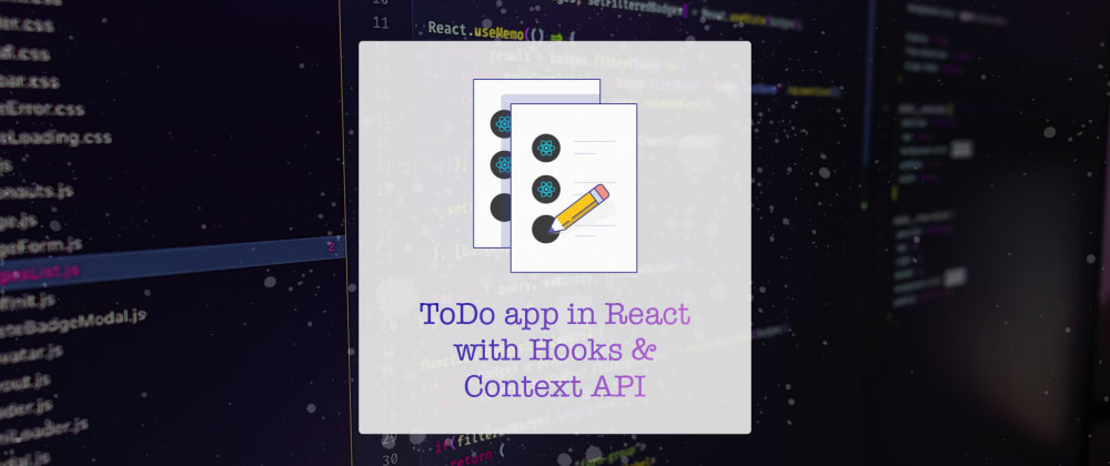 Cover image for ToDo app in React with Hooks & Context API