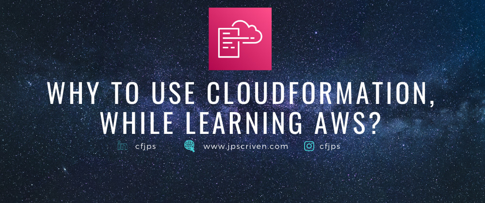 Cover image for Why to use CloudFormation, while learning AWS