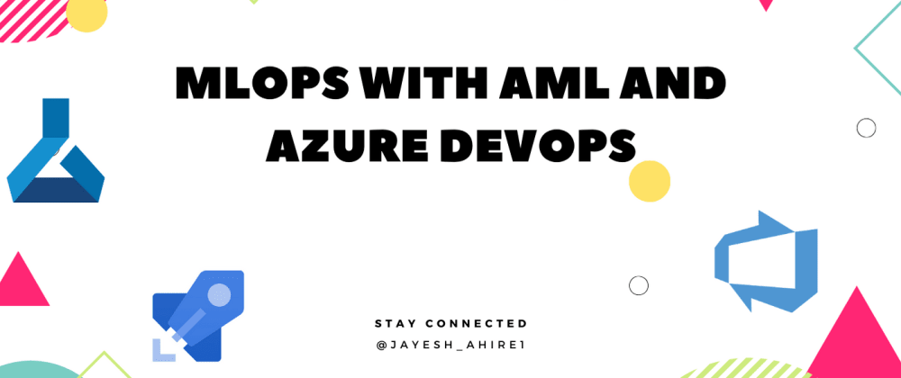 Cover image for MLOps with AML and Azure Devops