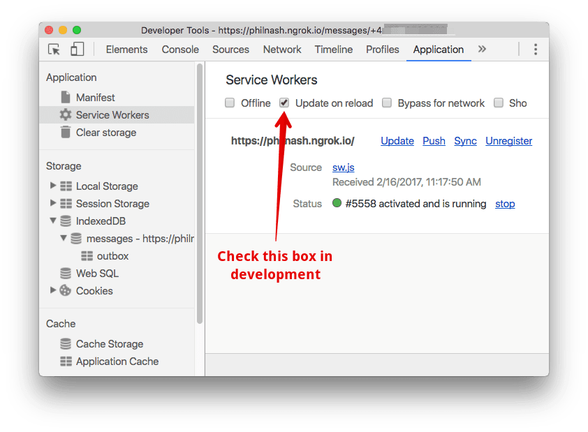 """When in development, check the """"update on reload"""" box under the Service Workers section of dev tools."""