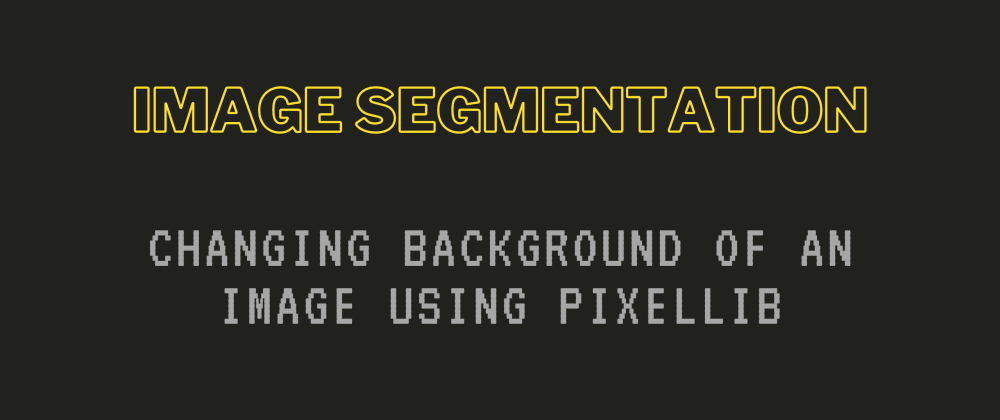 Cover image for How to Change Background of an image using PixelLib