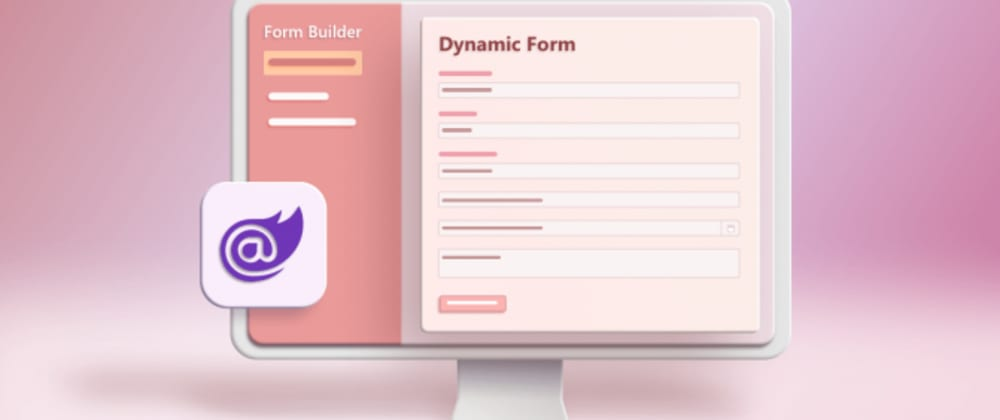 Cover image for How to Create a Dynamic Form Builder in Blazor