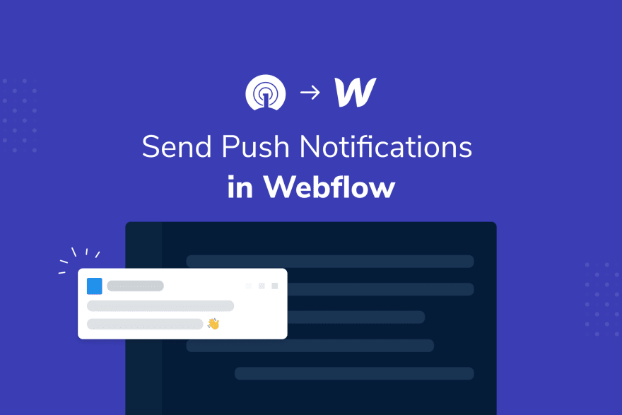 How to add Push Notifications to a Webflow Site