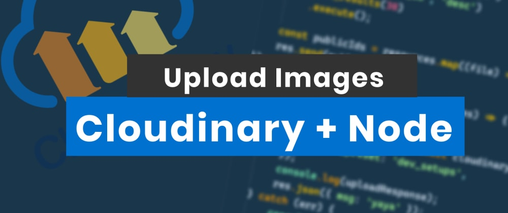 Cover image for Cloudinary Image Upload with Nodejs