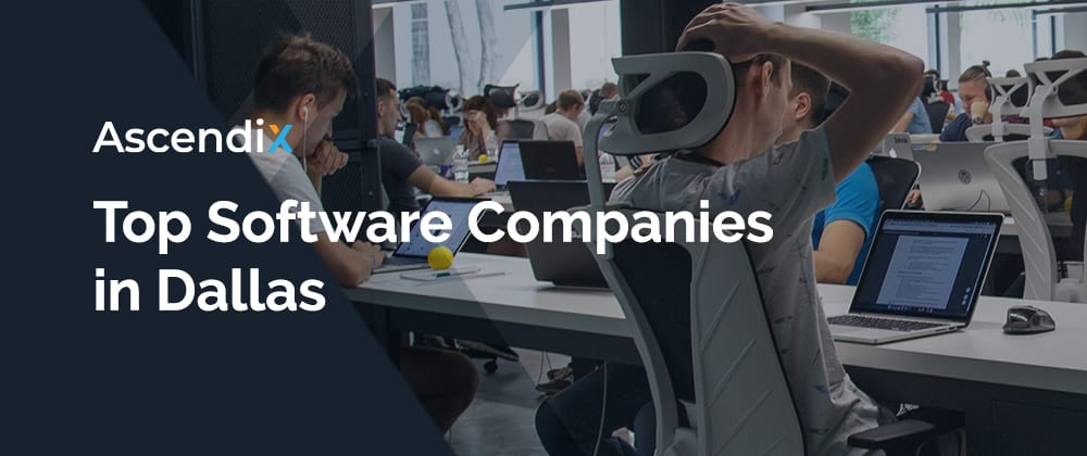 Cover image for 6 Prime Software Companies in Dallas, Texas: Overview of 2021