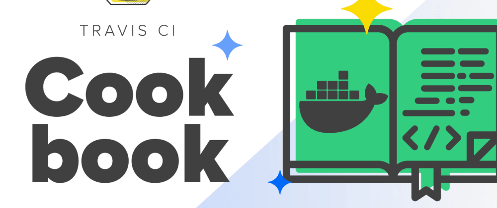 Cover image for Build with Travis with the help of Docker