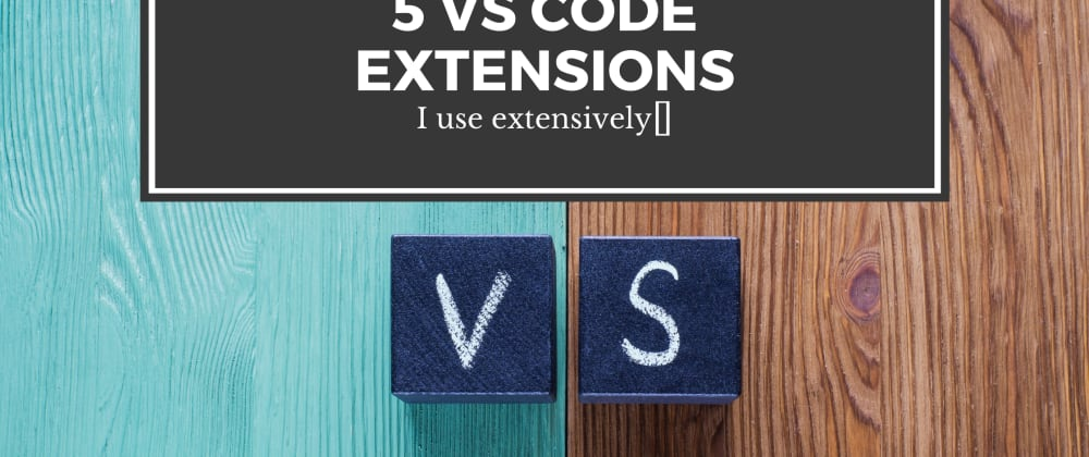 Cover image for 5 VS Code Extensions I use extensively🤩