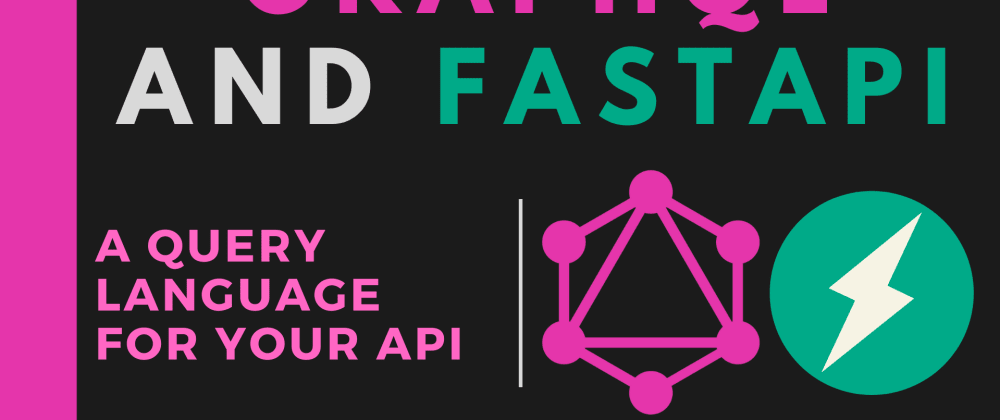 Cover image for GraphQL and FastAPI Combination