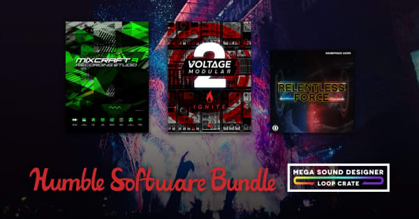 HUMBLE SOFTWARE BUNDLE: MEGA SOUND DESIGNER LOOP CRATE