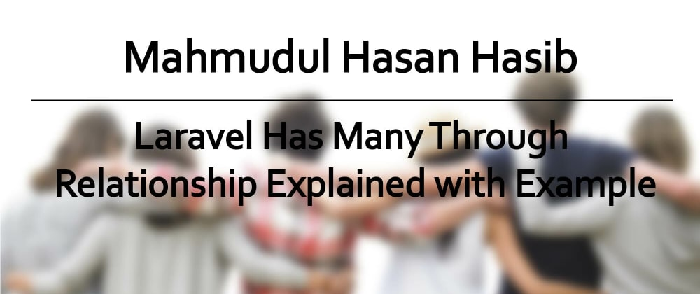Cover image for Laravel Has Many Through Relationship Explained with Example
