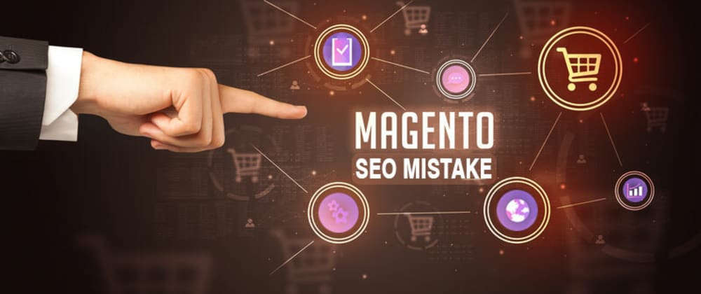 Cover image for Common Magento SEO Mistakes and How to avoid them