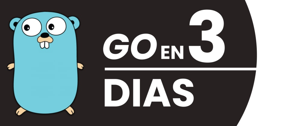 Cover image for Como aprendi Go en 3 dias