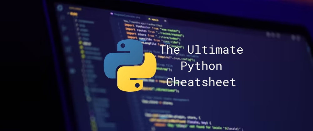 Cover image for The Ultimate Python Cheatsheet