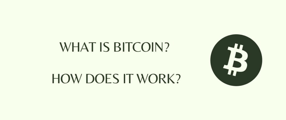 Cover image for What is Bitcoin and How does it work?