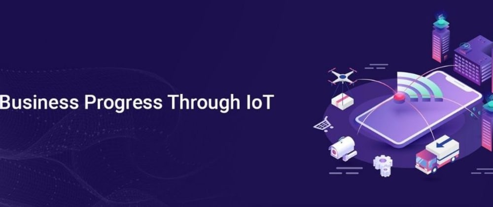 Cover image for 3 Ways how IoT can fuel the growth of your Business