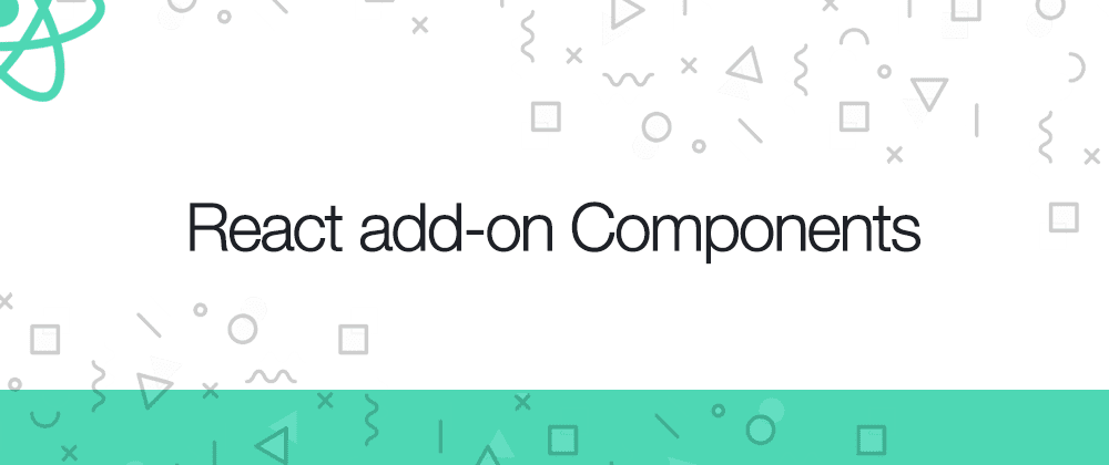 Cover image for React add-on components