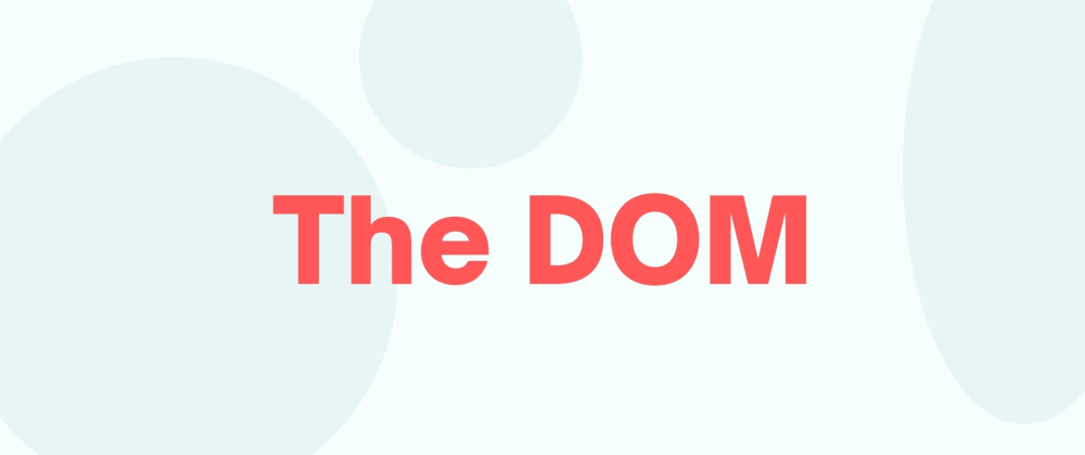Cover image for Day 1 : The DOM