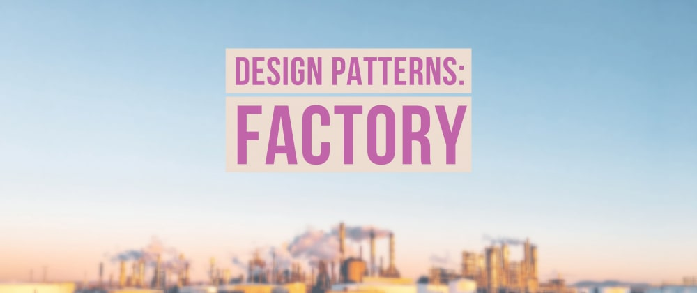 Cover image for Design Patterns: Factory