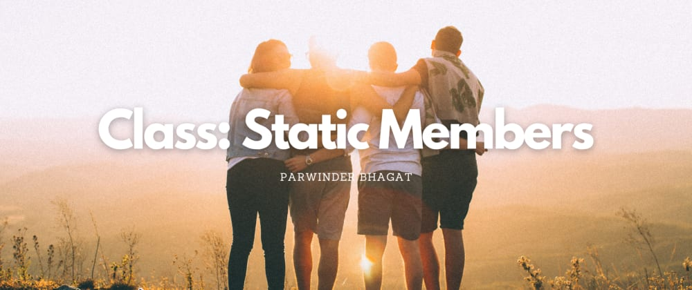 Cover image for Class: Static Members