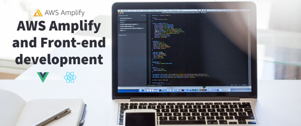 Cover image for AWS Amplify and Front-end Development