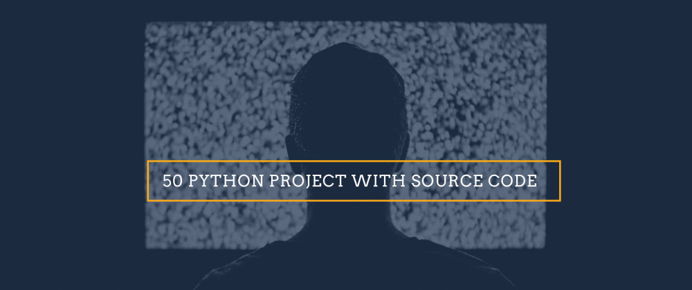 Cover Image for 50 Python Projects with Source Code