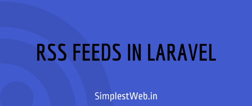 Cover image for Adding RSS feed to your Laravel Blog