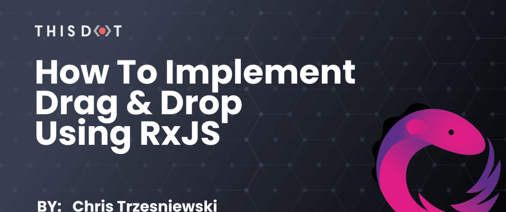Cover image for How to implement drag & drop using RxJS