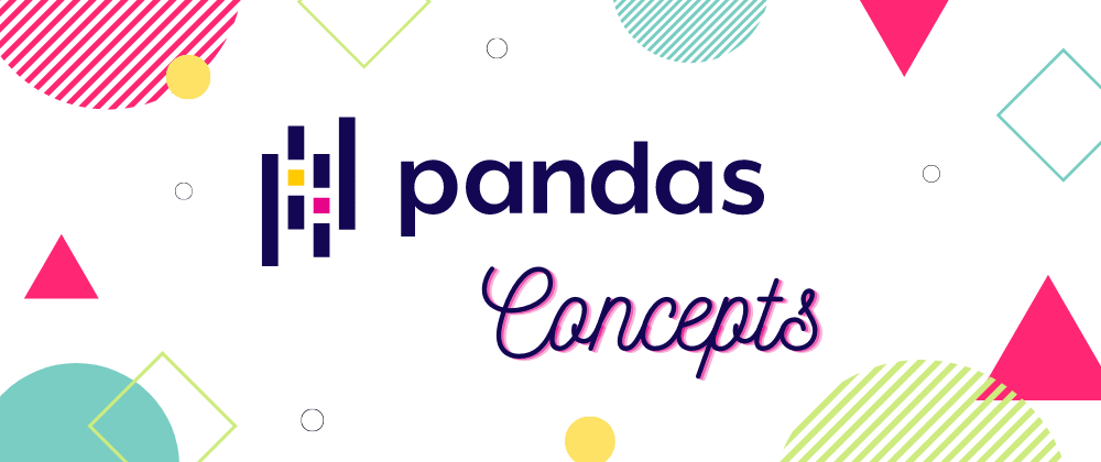 Cover image for Pandas Concepts: Introduction
