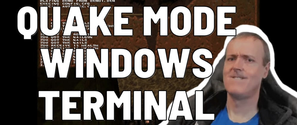 Cover image for Enabling Quake Mode on Windows Terminal