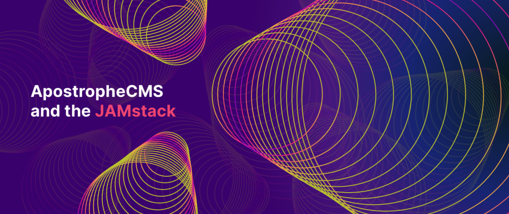 Cover image for ApostropheCMS and theJamstack
