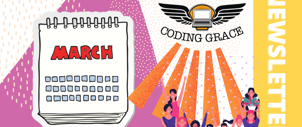 Cover image for Coding Grace's March Newsletter is out
