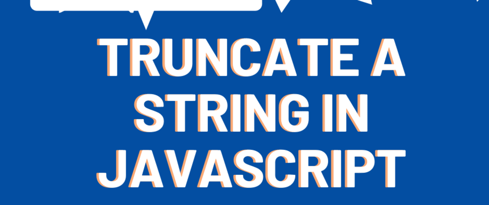 Cover image for How to Truncate a String in JavaScript