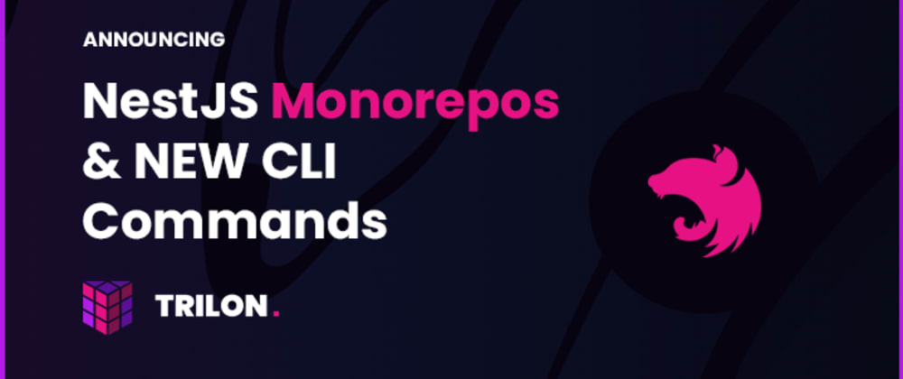 Cover image for Announcing NestJS Monorepos and new CLI commands