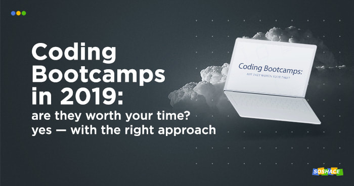 Are Coding Bootcamps Worth Your Time? Yes — with the Right