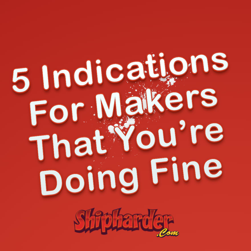 Five Indications For Makers That You're Doing Fine