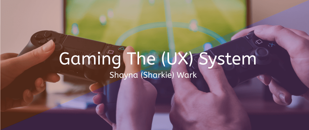 Cover image for Gaming the (UX) System