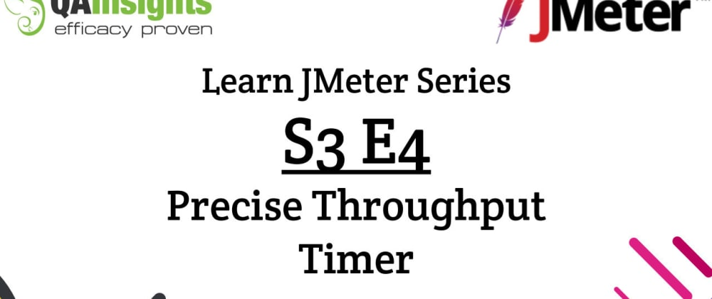 Cover image for S3E4 Learn JMeter Series - Precise Throughput Timer