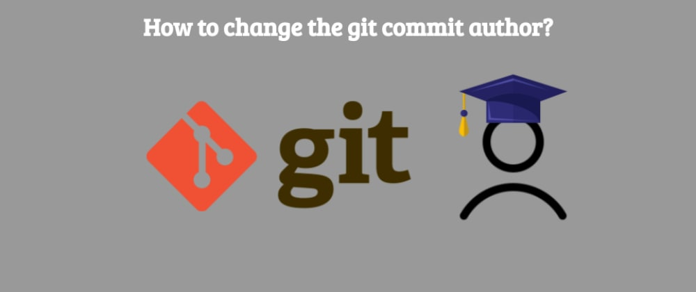 Cover image for How to change the git commit author?