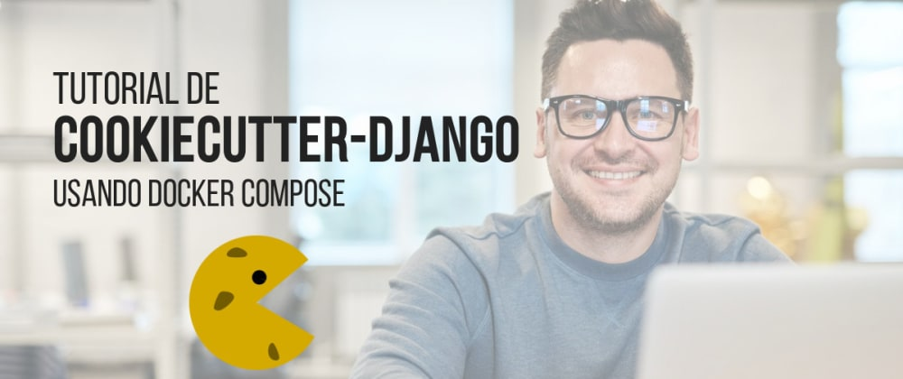 Cover image for Tutorial de Cookiecutter-django y deploy con Docker-compose en linux