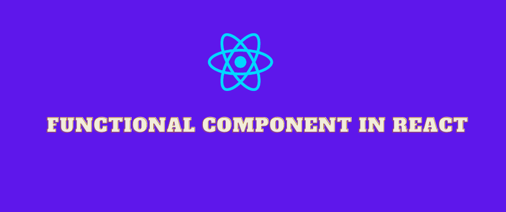 Cover image for Functional Component in react⚛️