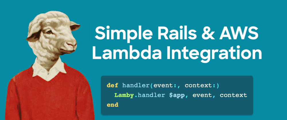 Cover image for Full Stack Serverless with Rails & AWS SAM/Lambda
