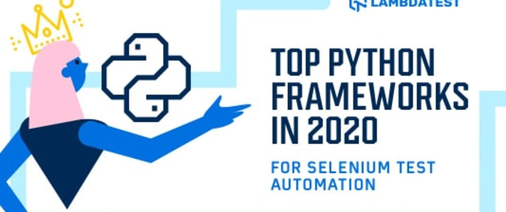 Cover image for Top Python Testing Frameworks In 2020 For Selenium Automation