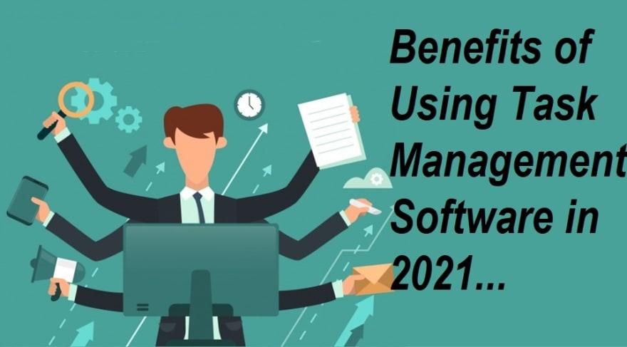 Benefits of Using Task Management Software