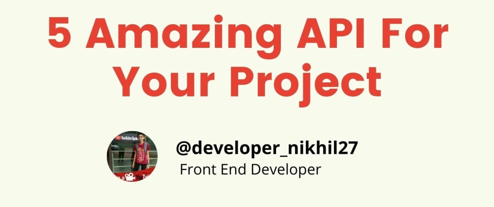 Cover image for 5 Amazing API For Your  Project