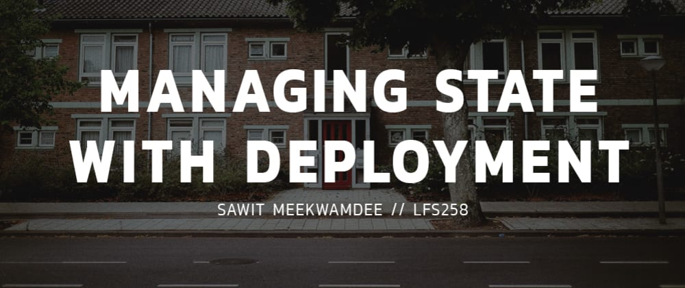Cover image for LFS258 [6/15]: Managing State with Deployments