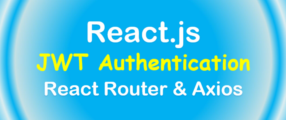 Cover image for Authentication & Authorization with React.js example