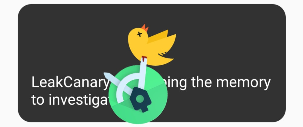 Cover image for Leak detection: Android Studio vs LeakCanary ⚔️
